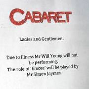 Notice put on the door of The Gaiety Theatre that Will Young is too ill to perform his role of 'Emcee' in the Cabaret musical tonight & will be replaced by Simon Jaymes. According to The Gaiety box office staff Will Young has been suffering from Flu and also missed last night's performance and hopes to be back on stage tomorrow night, Dublin, Ireland - 31.10.13. Pictures: Cathal Burke / VIPIRELAND.COM
